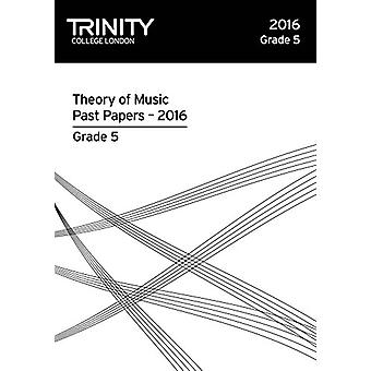 Theory of Music Past Papers 2016 - Grade 5 - 2016 by Theory of Music P
