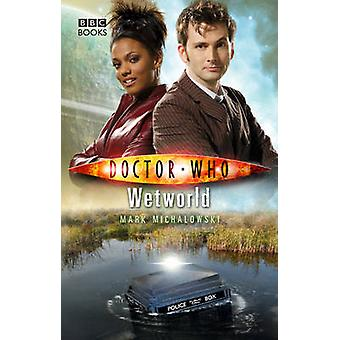 Doctor Who Wetworld by Mark Michalowski