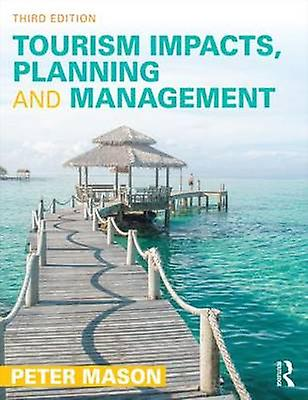 Tourism Impacts Planning and ManageHommest by Peter Mason