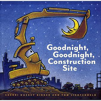 Goodnight Goodnight Construction Site (Hardcover) by Rinker Sherri Duskey Lichtenheld Tom
