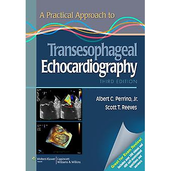 A Practical Approach to Transesophageal Echocardiography (Paperback) by Perrino Albert C. Reeves Scott T.