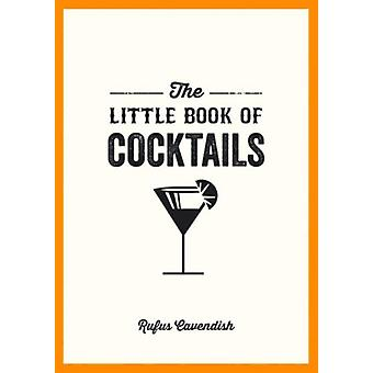 The Little Book Of Cocktails (Little Books) (Paperback) by Cavendish Rufus