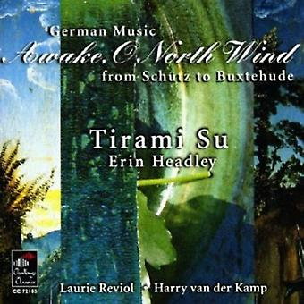 Tirami Su - Awake, O North Wind: German Music From Sch Tz to Buxtehude [CD] USA import