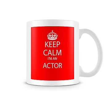 Keep Calm I'm An Actor Printed Mug [Kitchen & Home]