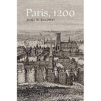 Paris - 1200 by John W. Baldwin - 9780804772075 Book
