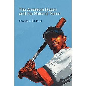 Le rêve américain et le jeu National (nouvelle édition) par Leverett T.