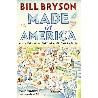 Made in America - An Informal History of American English by Bill Brys