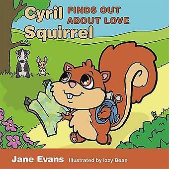 Cyril Squirrel finder ud af om kærlighed af Jane Evans - Izzy bønne - 97817