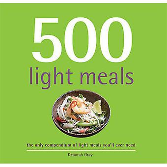 500 Light Meals by Deborah Gray - 9781845435110 Book