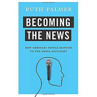 Steeds de nieuws - hoe gewone mensen reageren op de Media-aandacht