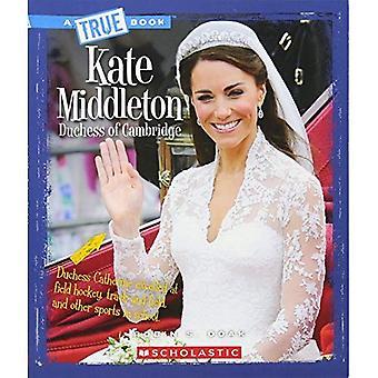 Kate Middleton: Dutchess de Cambridge (vrai Bookbiographies)