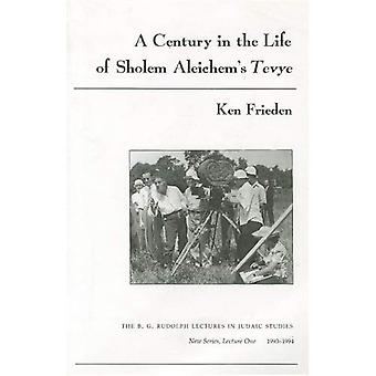 A Century in the Life of Sholem Aleichem's Tevye (The B. G. Rudolph Lectures in Judaic Studies)