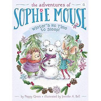 Vintern är ingen tid att sova! (Adventures av Sophie mus)