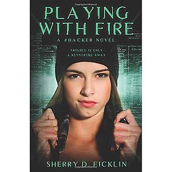 Playing with Fire (#Hackers)