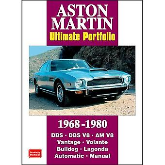 Aston Martin Ultimate Portfolio 1968-1980: This Collection of Articles Records the Development of the DB5 into the 170mph V8 Vantage (Ultimate Portfolio): ... the 170mph V8 Vantage (Ultimate Portfolio) [Illustrated]