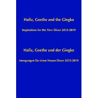 Hafiz, Goethe and the Gingko: Inspiration for a New Divan