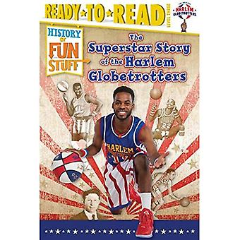 The Superstar Story of the� Harlem Globetrotters (History of Fun Stuff)