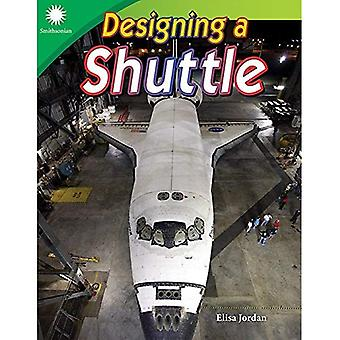 Designing a Shuttle (Grade 4) (Smithsonian Content and� Literacy Readers: Steam)