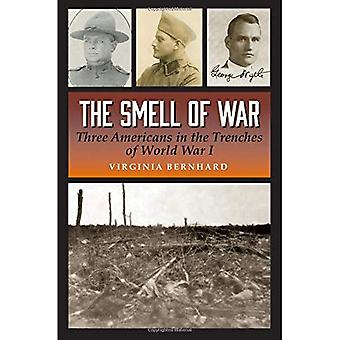 The Smell of War: Three Americans in the Trenches of World War I (C. A. Brannen Series)
