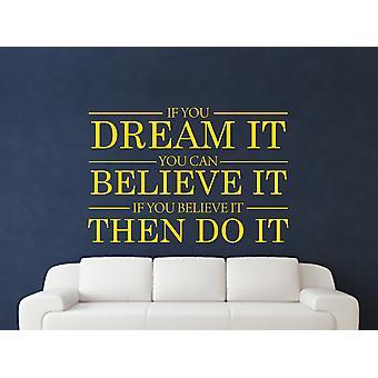 Dream It Believe It Do It Wall Art Sticker - Dark Yellow
