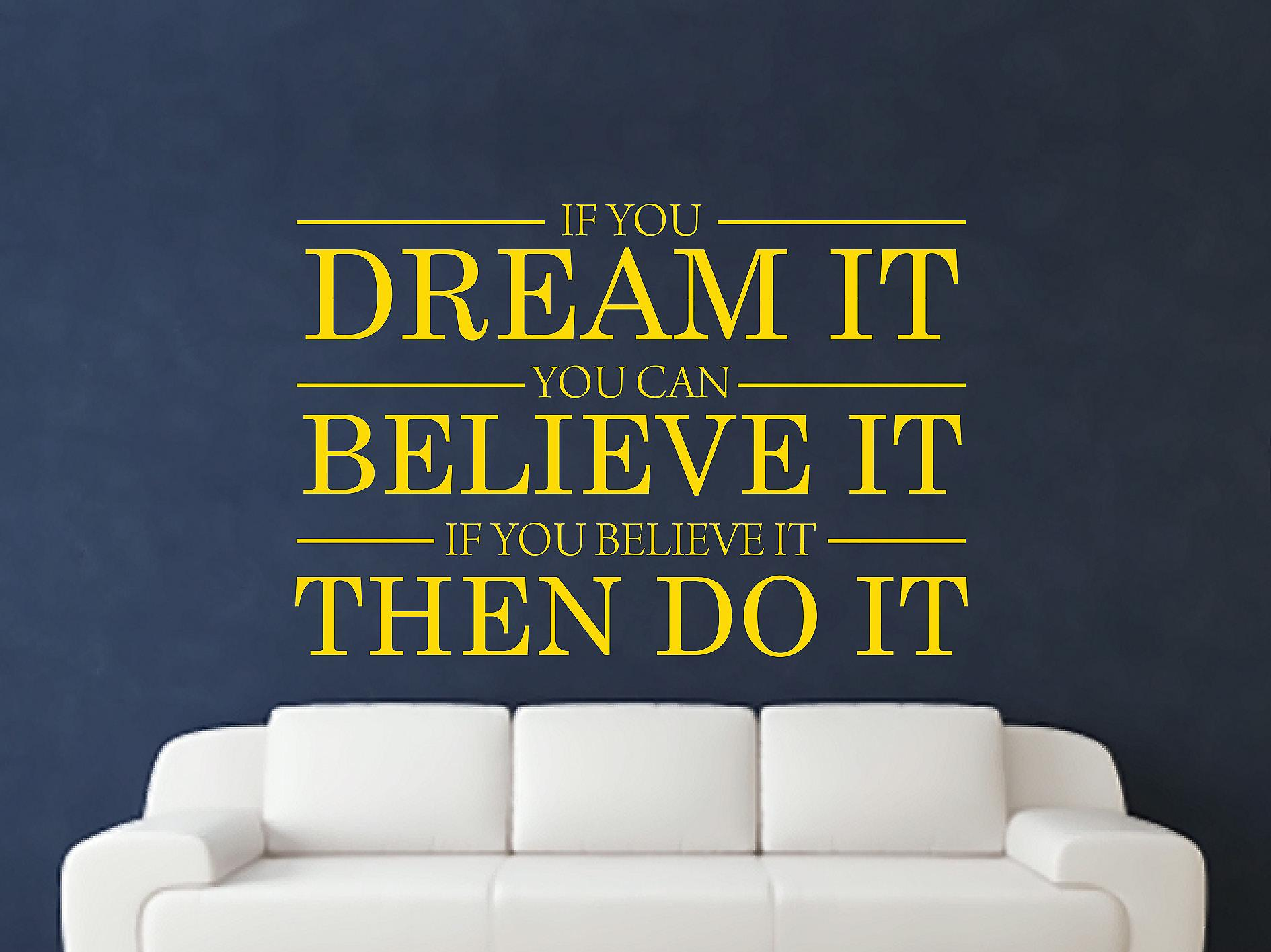 Dream It Believe It Do It Wall Art Sticker - Dark Yellow