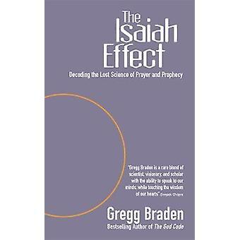 Esajas effekten afkodning tabt videnskaben om bøn og profeti af Braden & Gregg