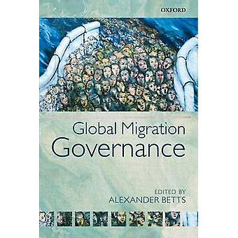 Global Migration Governance by Betts & Alexander