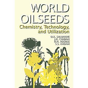 World Oilseeds by Salunkhe & D.K.