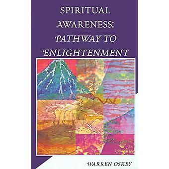 Spiritual Awareness Pathway to Enlightenment by Oskey & Warren