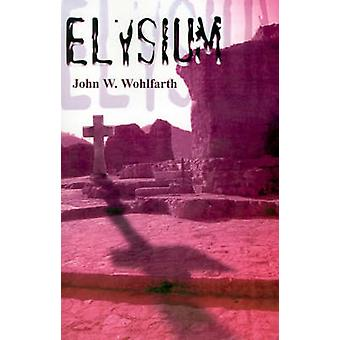 Elysium by Wohlfarth & John W.