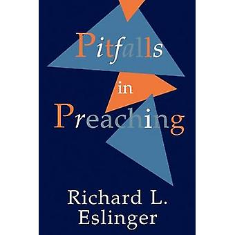 Pitfalls in Preaching by Eslinger & Richard