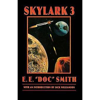 Skylark Three by Smith & E. E.