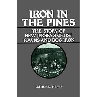 Iron in the Pines by Pierce & Arthur