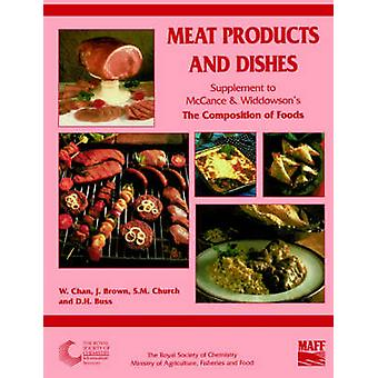 Meat Products and Dishes Supplement to The Composition of Foods by Chan & Weng