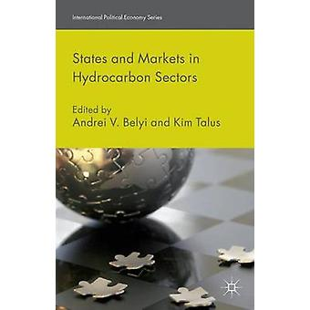 States and Markets in Hydrocarbon Sectors by Belyi & Andrei V.