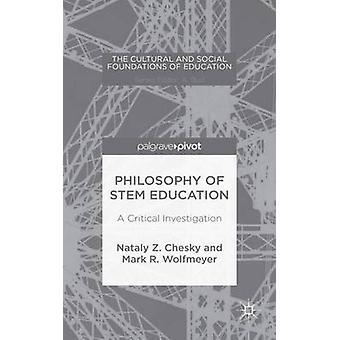 Filosofi av STEM utbildning en kritisk undersökning av Chesky & Nataly Z.