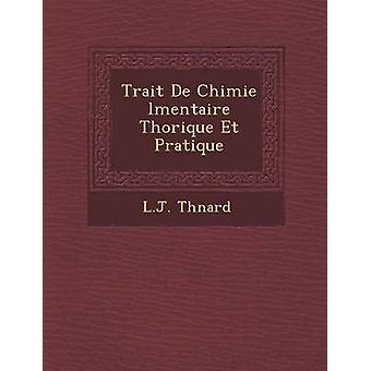 Traço De Chimie lmentaire Thorique Et Pratique por Thnard & L.J.
