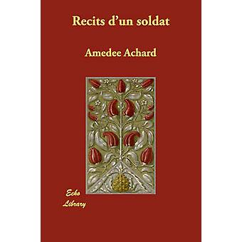 Recits DUn Soldat by Achard & Amedee