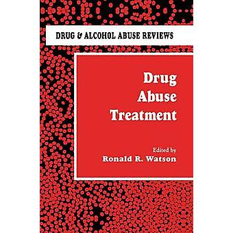 Drug Abuse Treatment by Watson & Ronald