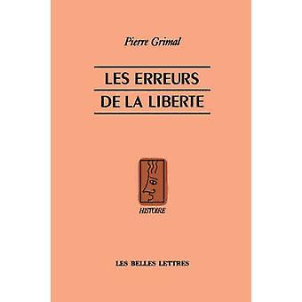 Les Erreurs de la Liberte by Grimal & Pierre
