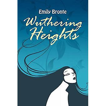 Wuthering Heights by Bronte & Emily