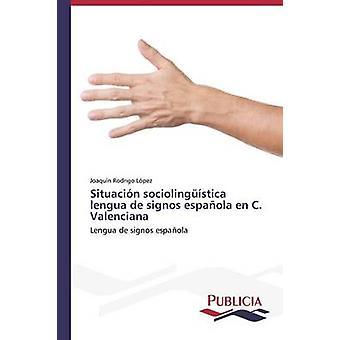 Situacin sociolingstica lengua de signos espaola en C. Valenciana by Rodrigo Lpez Joaqun