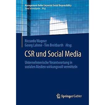 Csr Und Social Media Unternehmerische Verantwortung in Sozialen Medien Wirkungsvoll Vermitteln by Wagner & Riccardo