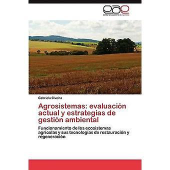 Agrosistemas Evaluación Actual y Estrategias de Gestion Ambiental da Civeira Gabriela