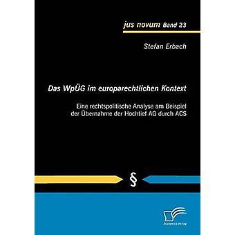 Das WpG im europarechtlichen Kontext Eine rechtspolitische Analyse am Beispiel der bernahme der Hochtief AG durch ACS by Erbach & Stefan