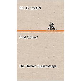 Sind Gotter av Dahn & Felix