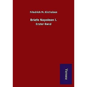 手紙 』 ナポレオン I. Kircheisen ・ フリードリヒ ・ M。