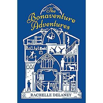 The Bonaventure Adventures by Rachelle Delaney - 9780143198512 Book