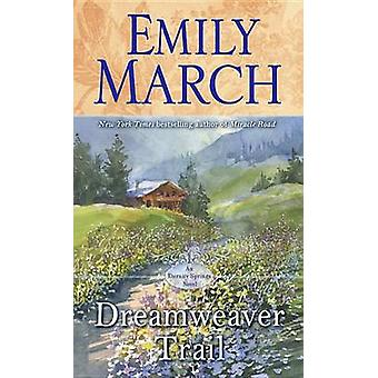 Dreamweaver Trail by Emily March - 9780345542304 Book