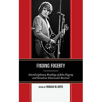 Finding Fogerty - Interdisciplinary Readings of John Fogerty and Creed